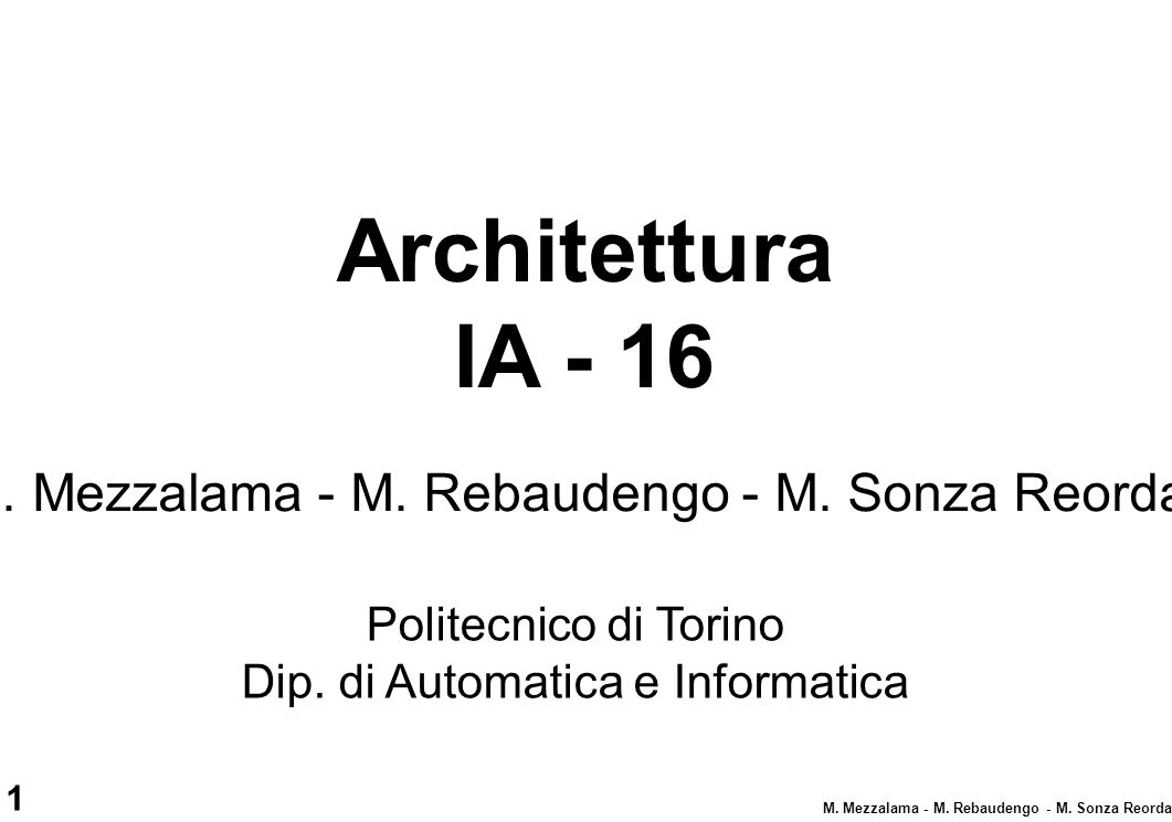 Architettura IA - 16 M. Mezzalama - M. Rebaudengo - M. Sonza Reorda