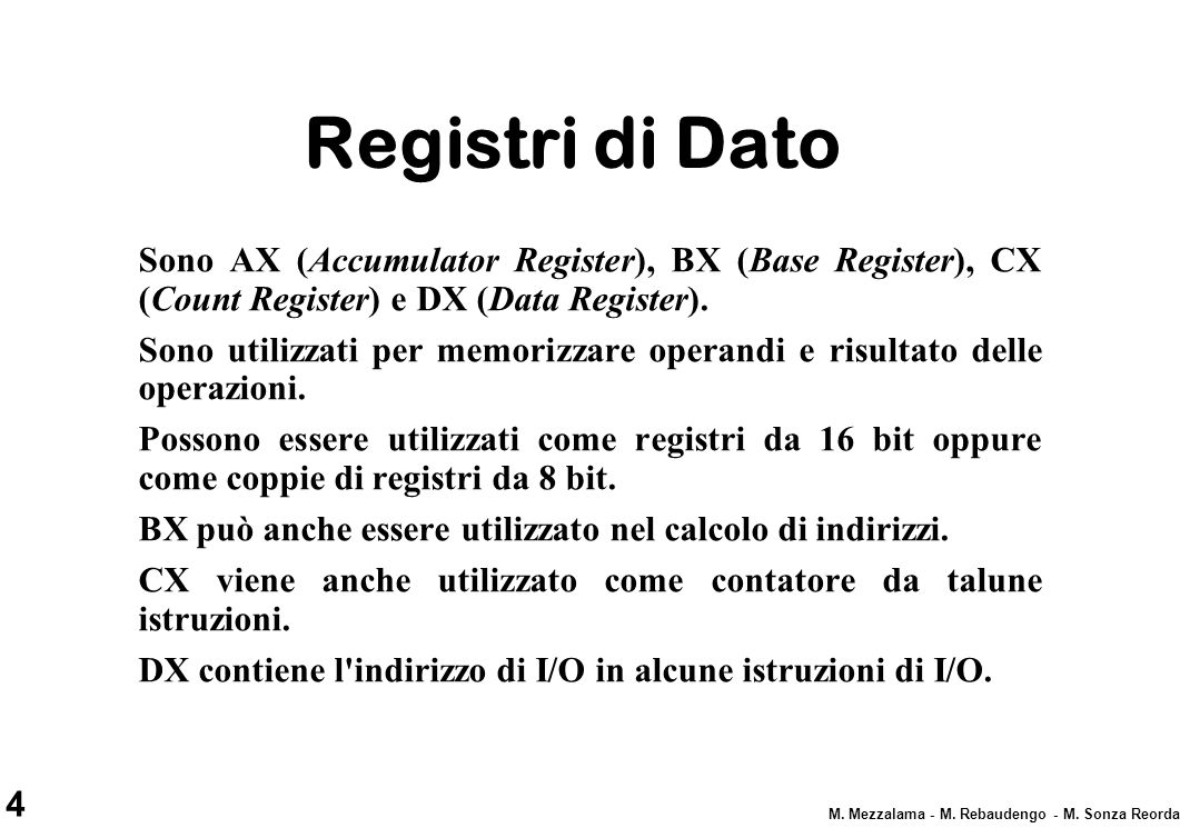 Registri di Dato Sono AX (Accumulator Register), BX (Base Register), CX (Count Register) e DX (Data Register).