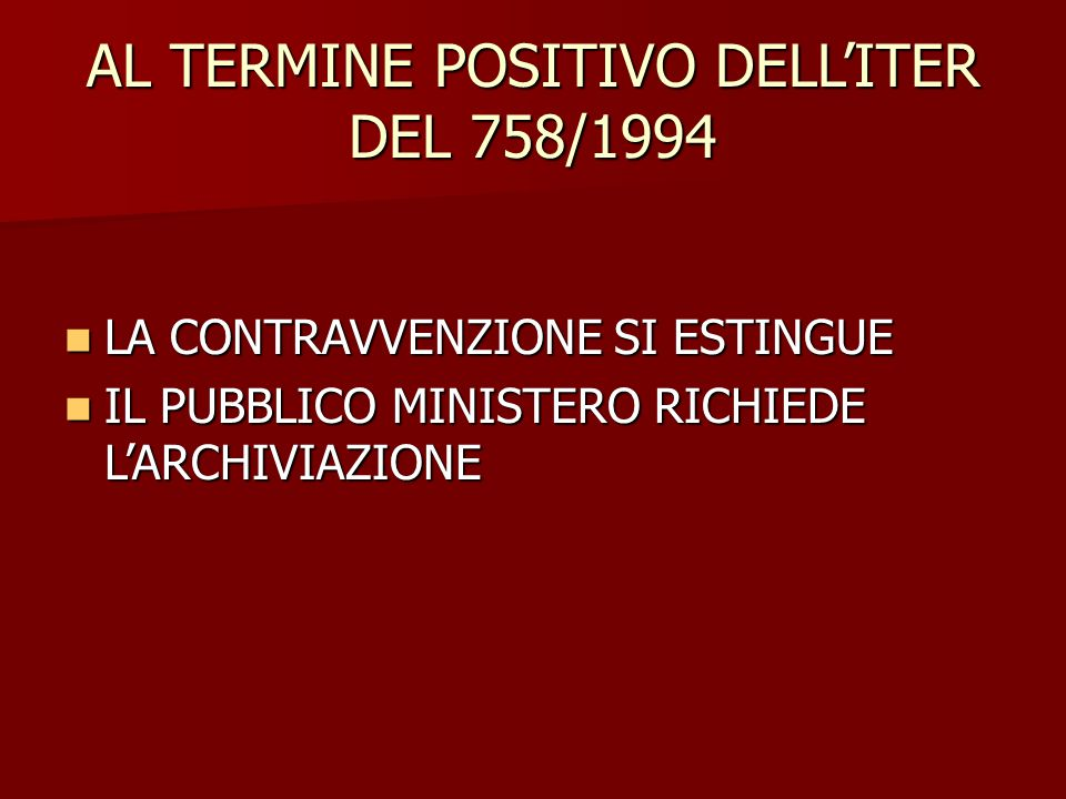AL TERMINE POSITIVO DELL'ITER DEL 758/1994