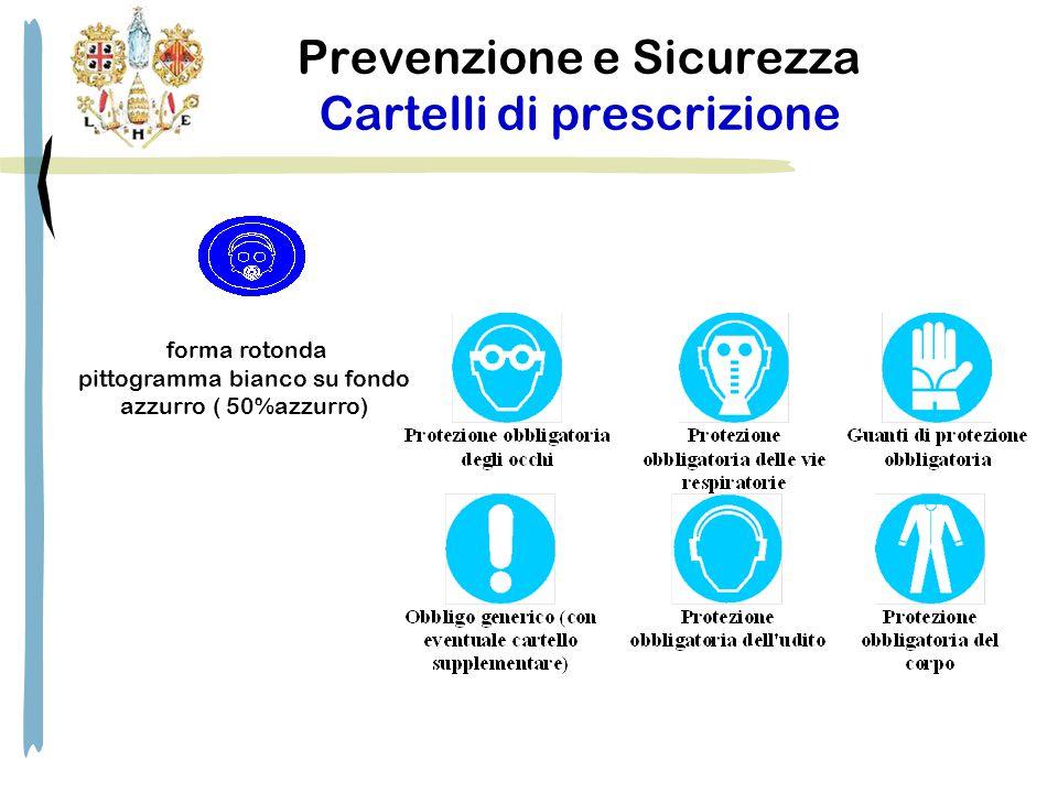 Prevenzione e Sicurezza Cartelli di prescrizione