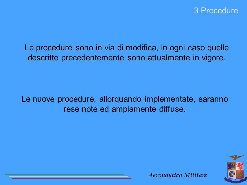 3 Procedure Le procedure sono in via di modifica, in ogni caso quelle descritte precedentemente sono attualmente in vigore.