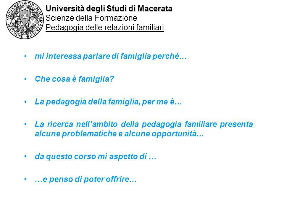 Università degli Studi di Macerata Scienze della Formazione Pedagogia delle relazioni familiari