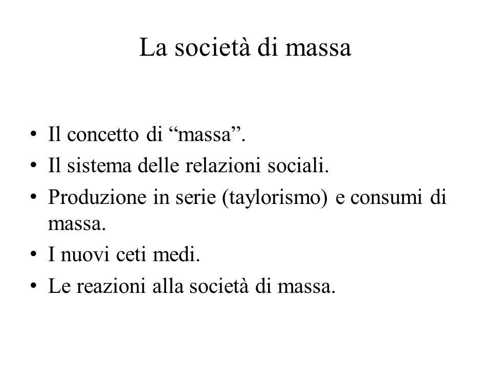 La società di massa Il concetto di massa .