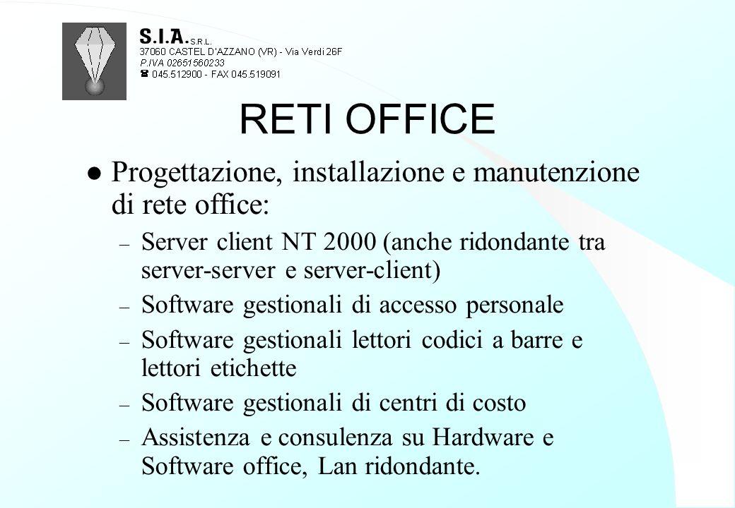 RETI OFFICE Progettazione, installazione e manutenzione di rete office: Server client NT 2000 (anche ridondante tra server-server e server-client)