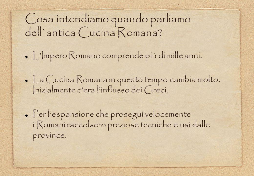 Cosa intendiamo quando parliamo dell`antica Cucina Romana