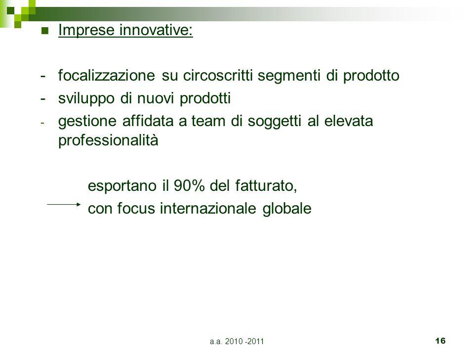 - focalizzazione su circoscritti segmenti di prodotto
