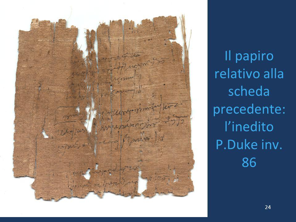 Il papiro relativo alla scheda precedente: l'inedito P.Duke inv. 86