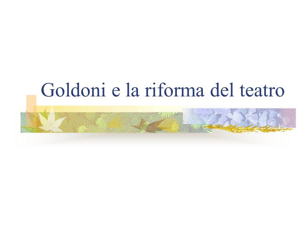Goldoni e la riforma del teatro