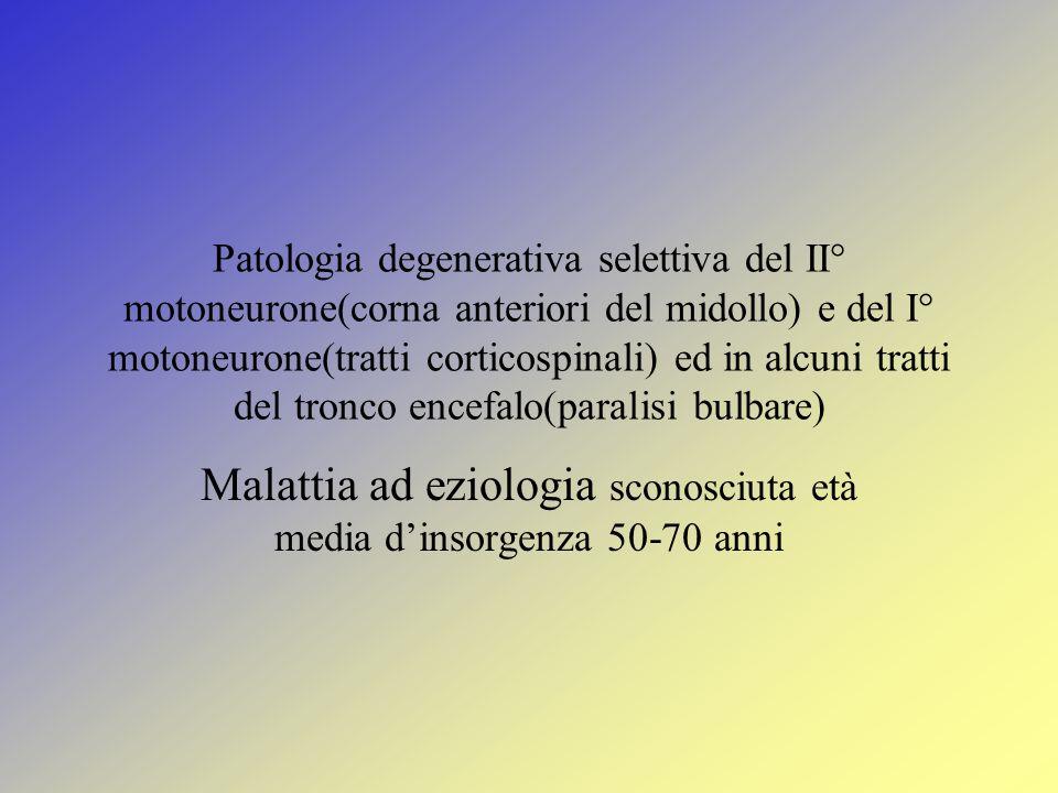 Malattia ad eziologia sconosciuta età media d'insorgenza 50-70 anni