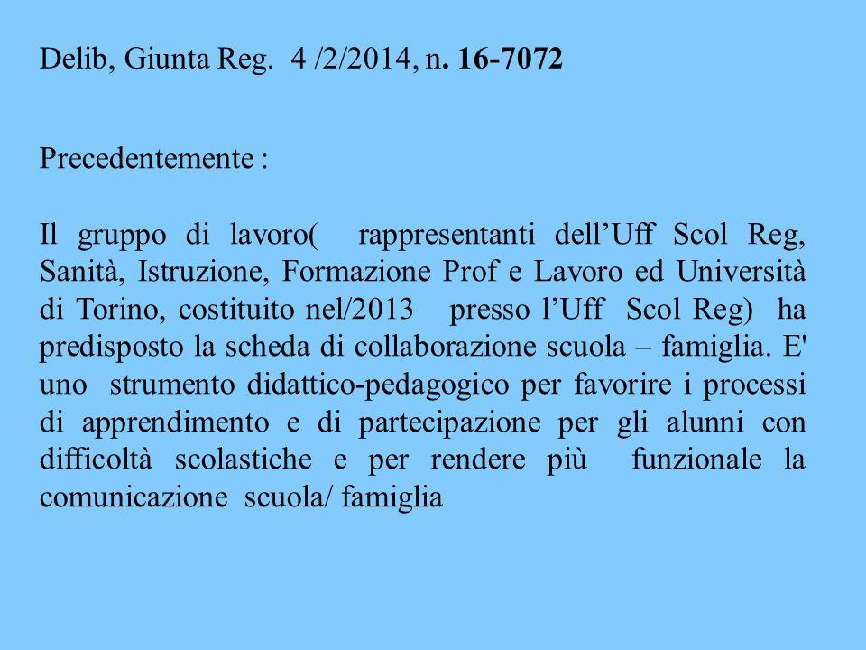 Delib, Giunta Reg. 4 /2/2014, n. 16-7072 Precedentemente :