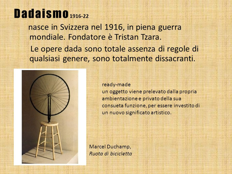Dadaismo1916-22 nasce in Svizzera nel 1916, in piena guerra mondiale. Fondatore è Tristan Tzara.