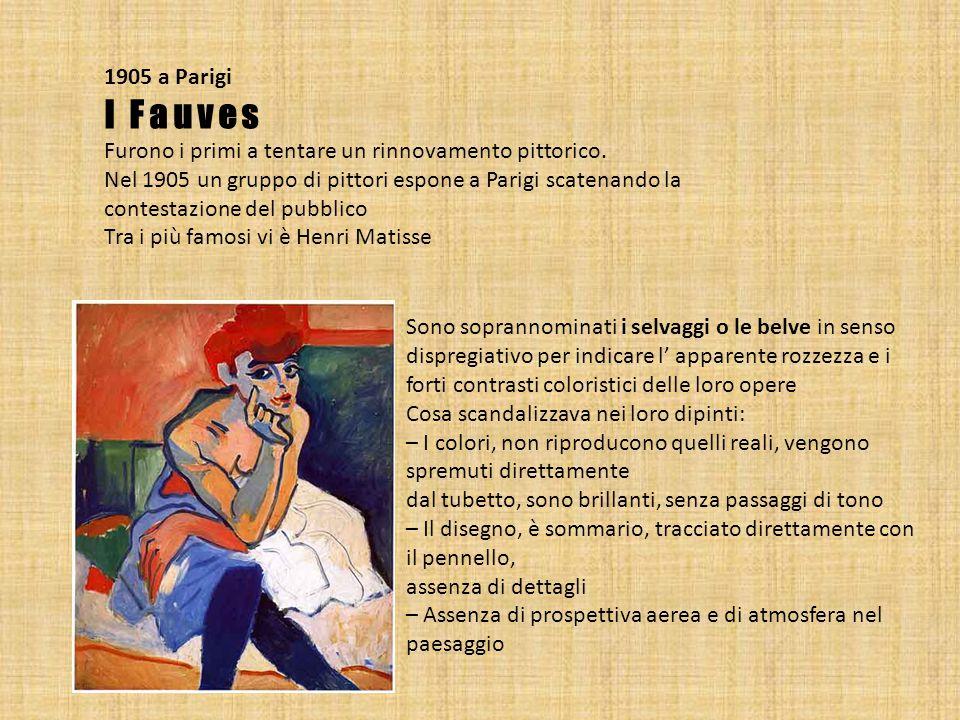 1905 a Parigi I Fauves. Furono i primi a tentare un rinnovamento pittorico. Nel 1905 un gruppo di pittori espone a Parigi scatenando la.