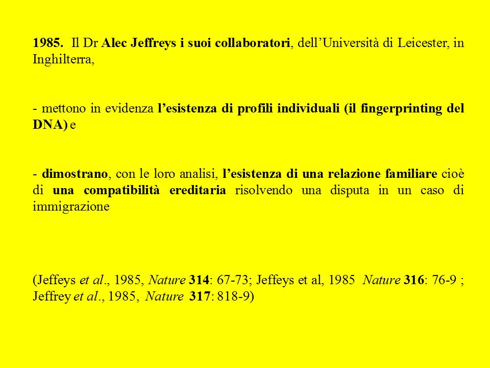 1985. Il Dr Alec Jeffreys i suoi collaboratori, dell'Università di Leicester, in Inghilterra,