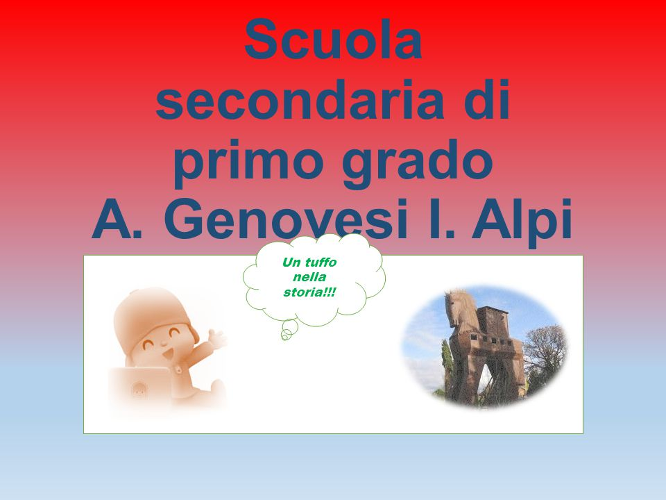 Scuola secondaria di primo grado A. Genovesi I. Alpi