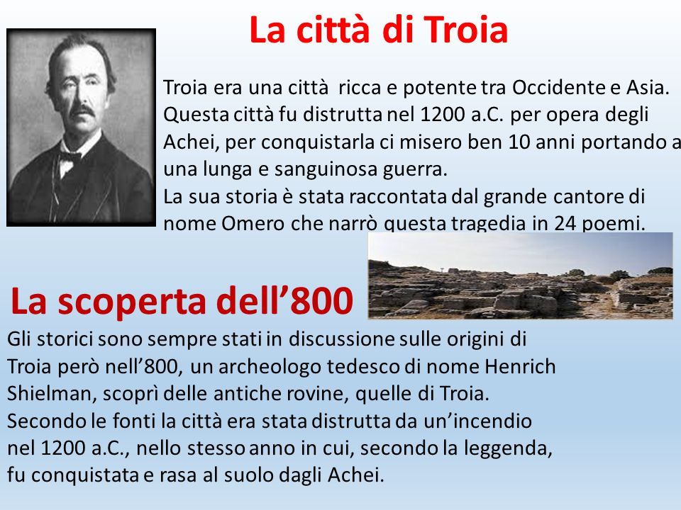 La città di Troia Troia era una città ricca e potente tra Occidente e Asia.