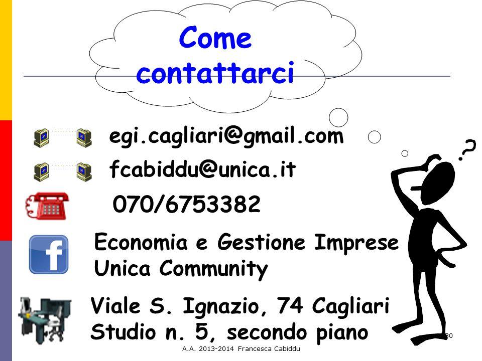 Come contattarci 070/6753382 egi.cagliari@gmail.com fcabiddu@unica.it