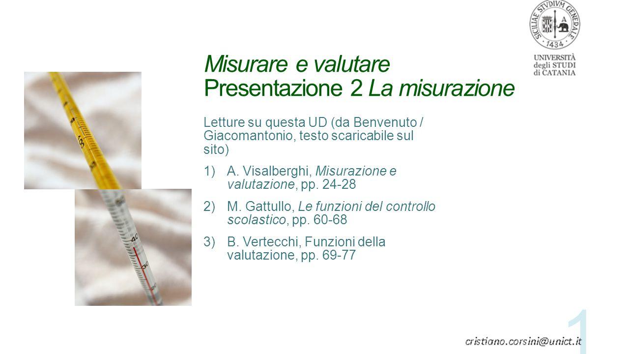 Misurare e valutare Presentazione 2 La misurazione