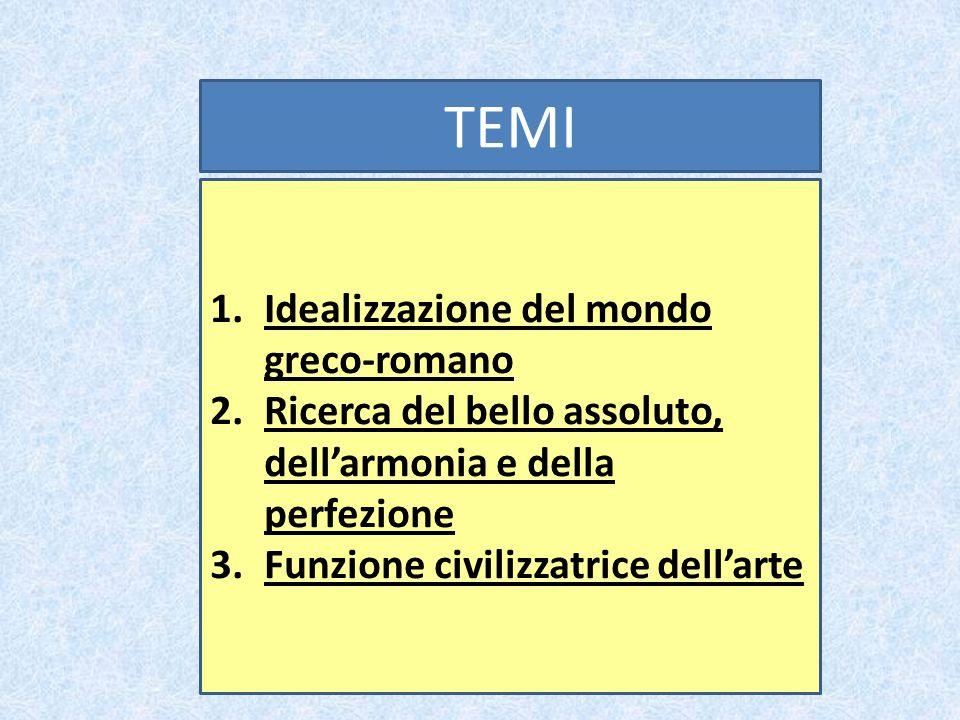 TEMI Idealizzazione del mondo greco-romano