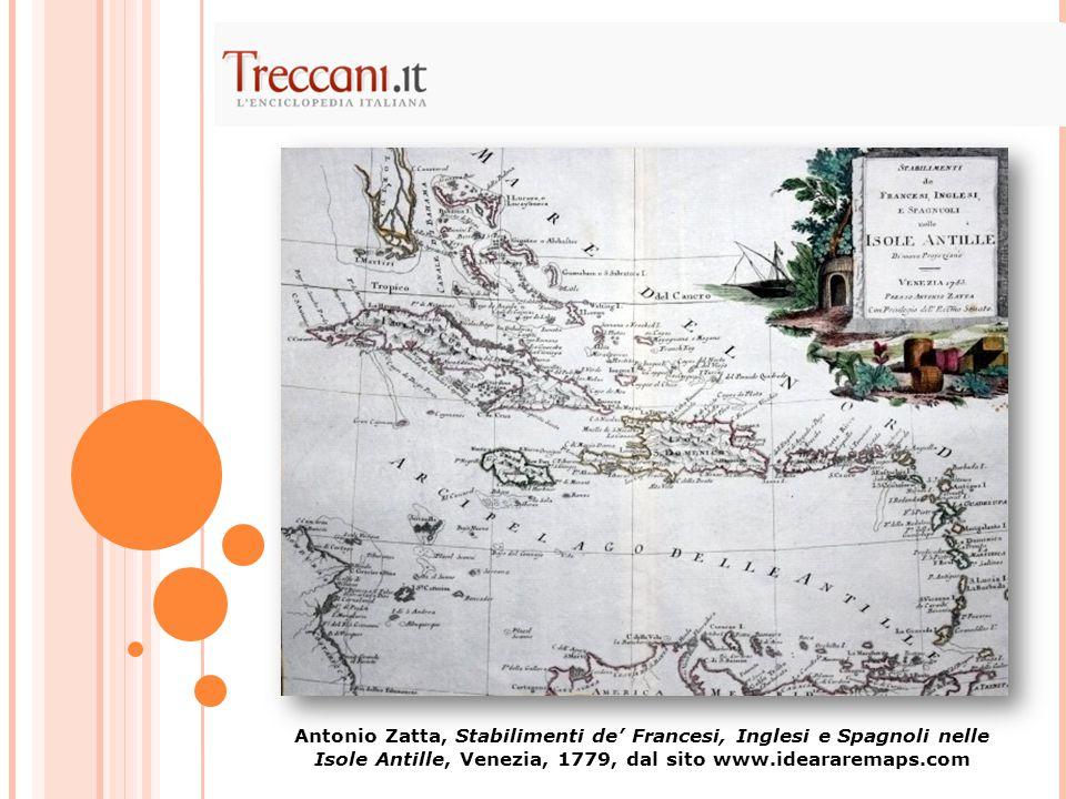 Antonio Zatta, Stabilimenti de' Francesi, Inglesi e Spagnoli nelle Isole Antille, Venezia, 1779, dal sito www.ideararemaps.com