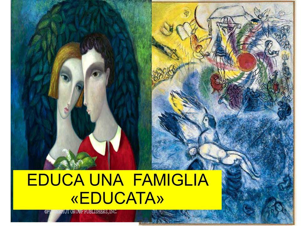 EDUCA UNA FAMIGLIA «EDUCATA»