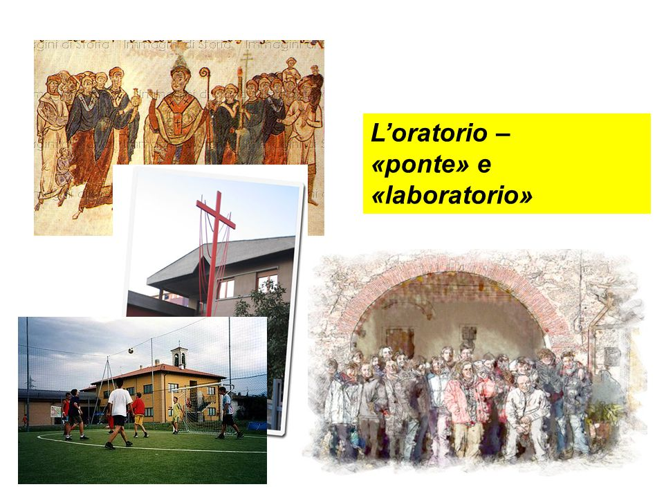 L'oratorio – «ponte» e «laboratorio»