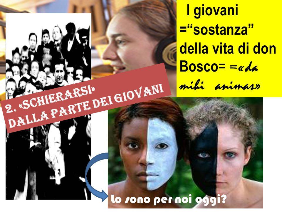 I giovani = sostanza della vita di don Bosco= =«da mihi animas»