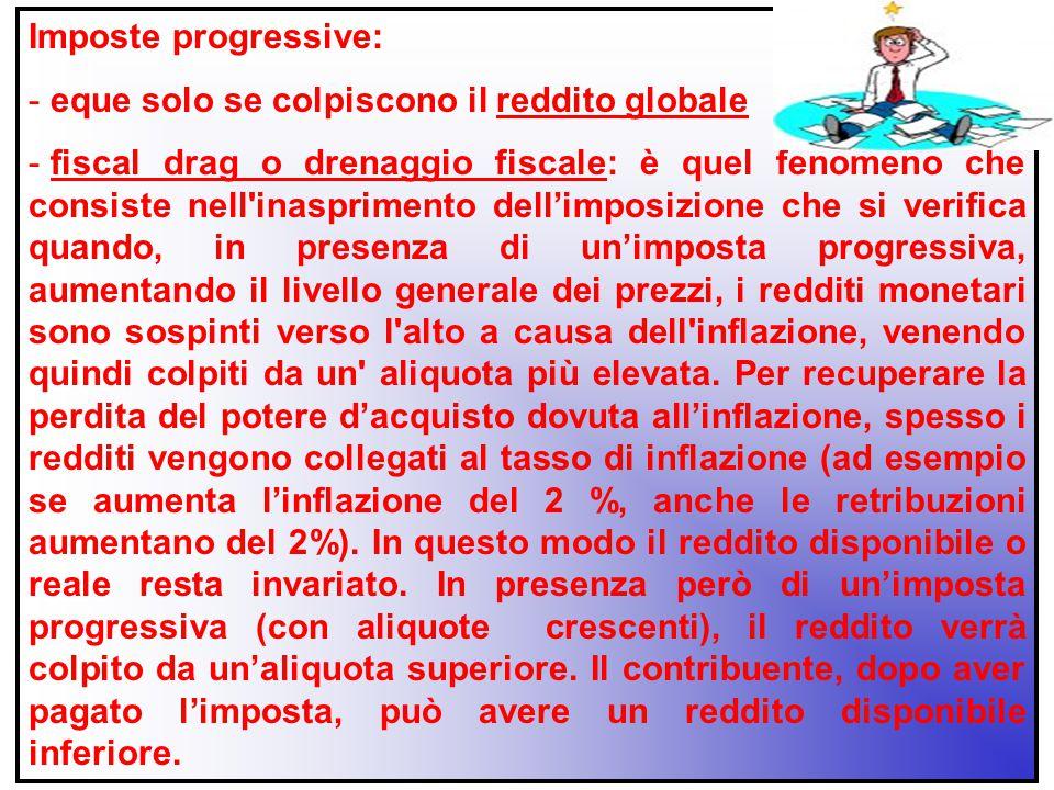 Imposte progressive: eque solo se colpiscono il reddito globale.