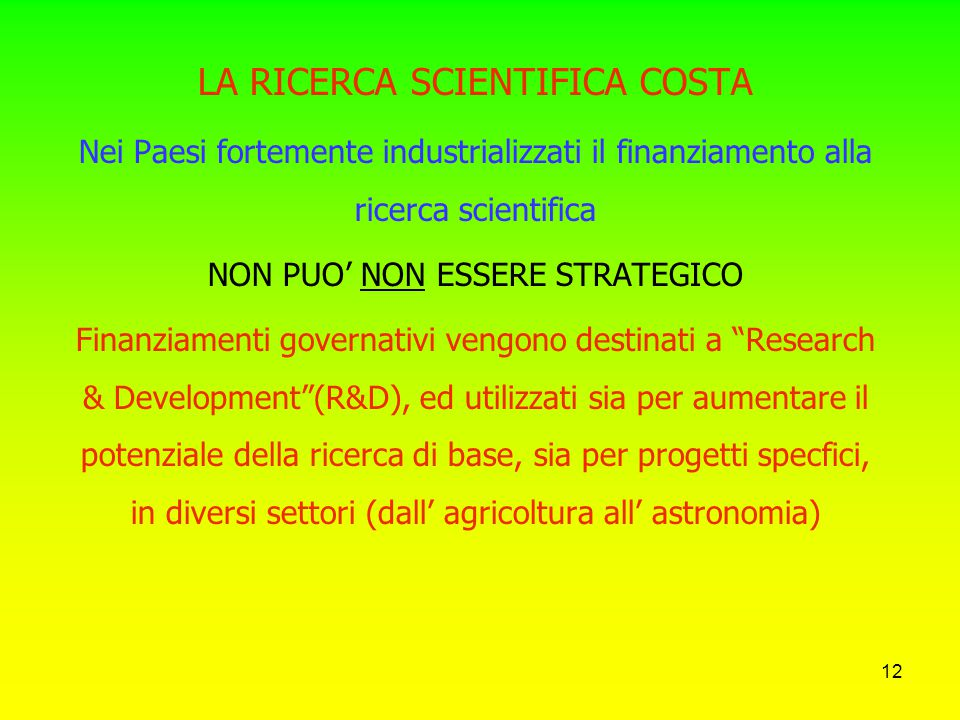 LA RICERCA SCIENTIFICA COSTA