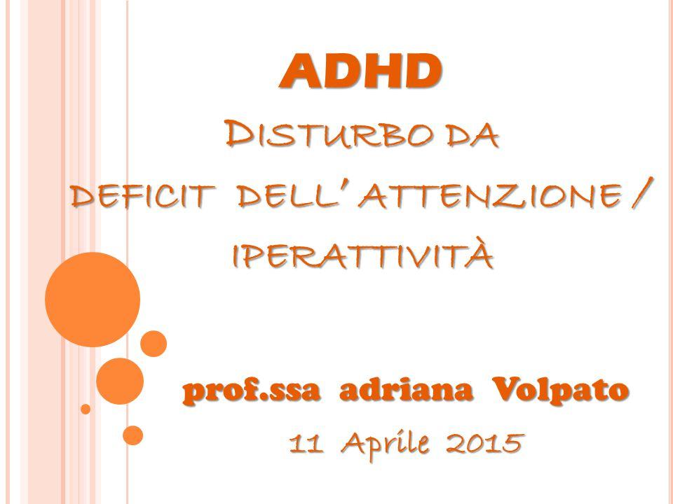 ADHD Disturbo da deficit dell' attenzione / iperattività