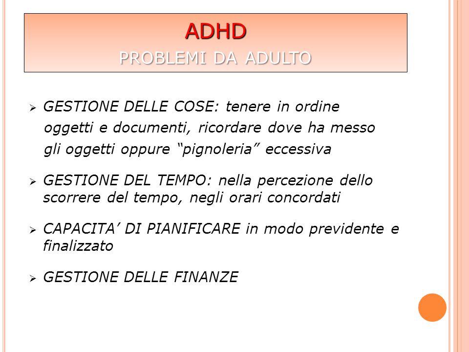 ADHD problemi da adulto GESTIONE DELLE COSE: tenere in ordine