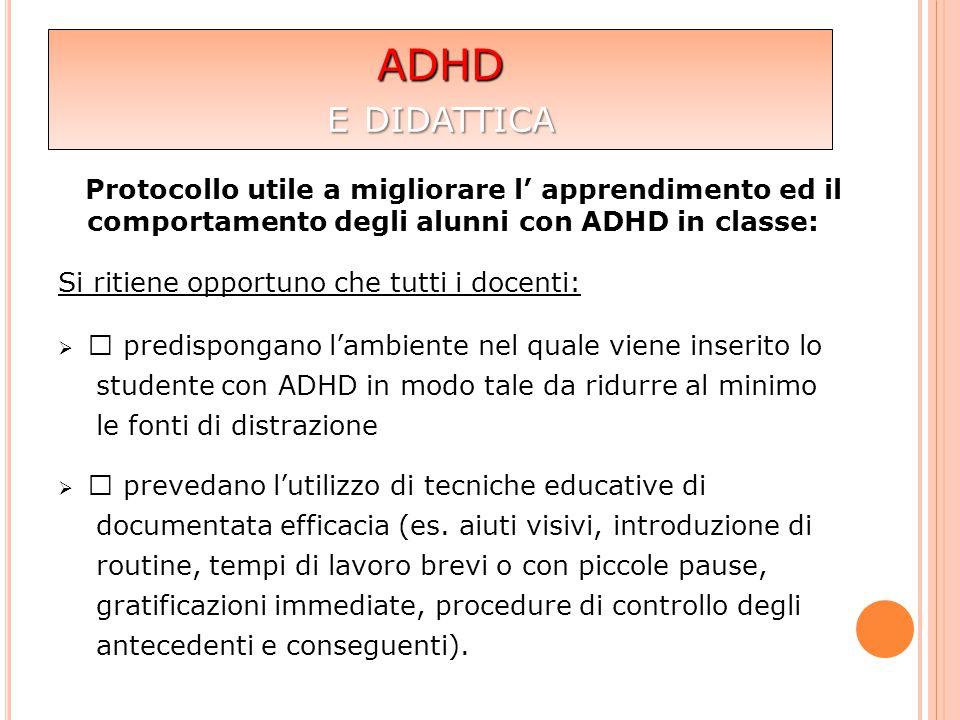 ADHD e didattica. Protocollo utile a migliorare l' apprendimento ed il comportamento degli alunni con ADHD in classe: