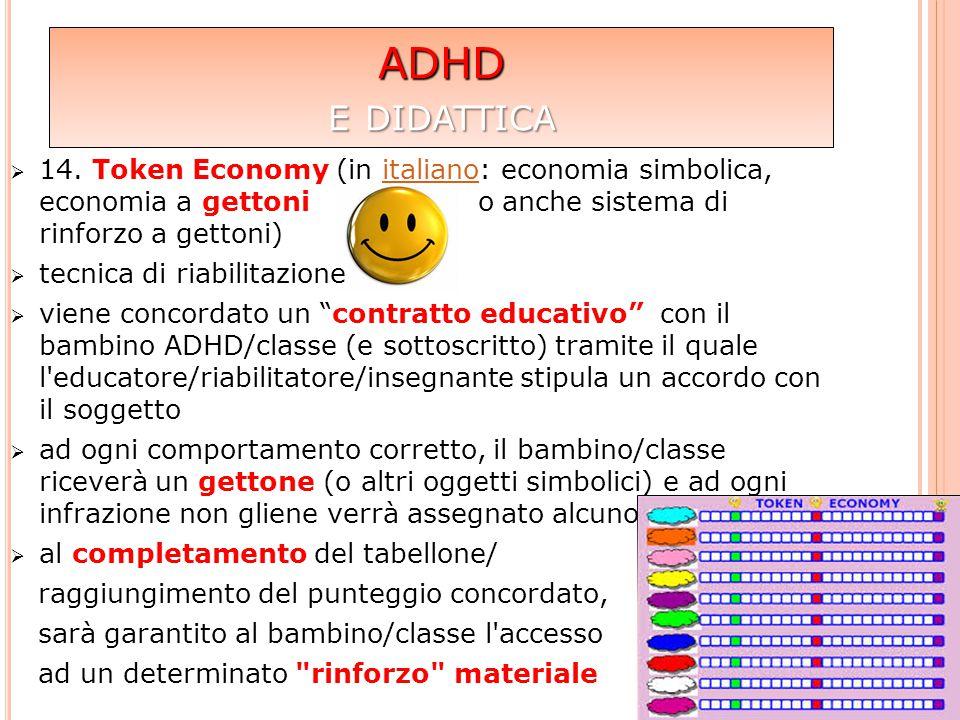 ADHD e didattica. 14. Token Economy (in italiano: economia simbolica, economia a gettoni o anche sistema di rinforzo a gettoni)