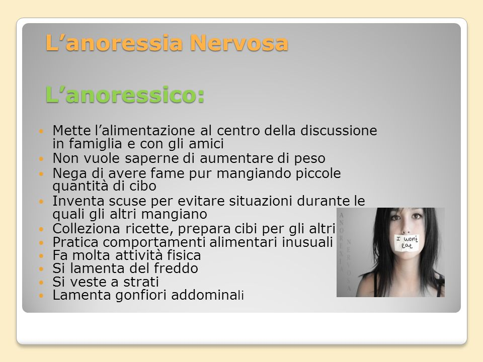 L'anoressia Nervosa L'anoressico: