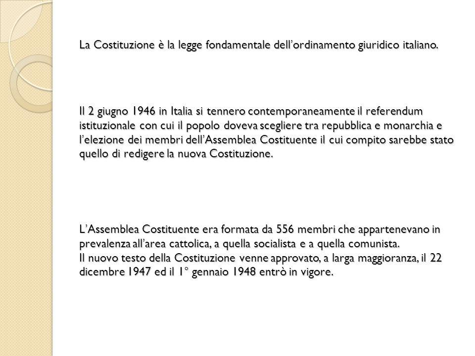 La Costituzione è la legge fondamentale dell'ordinamento giuridico italiano.