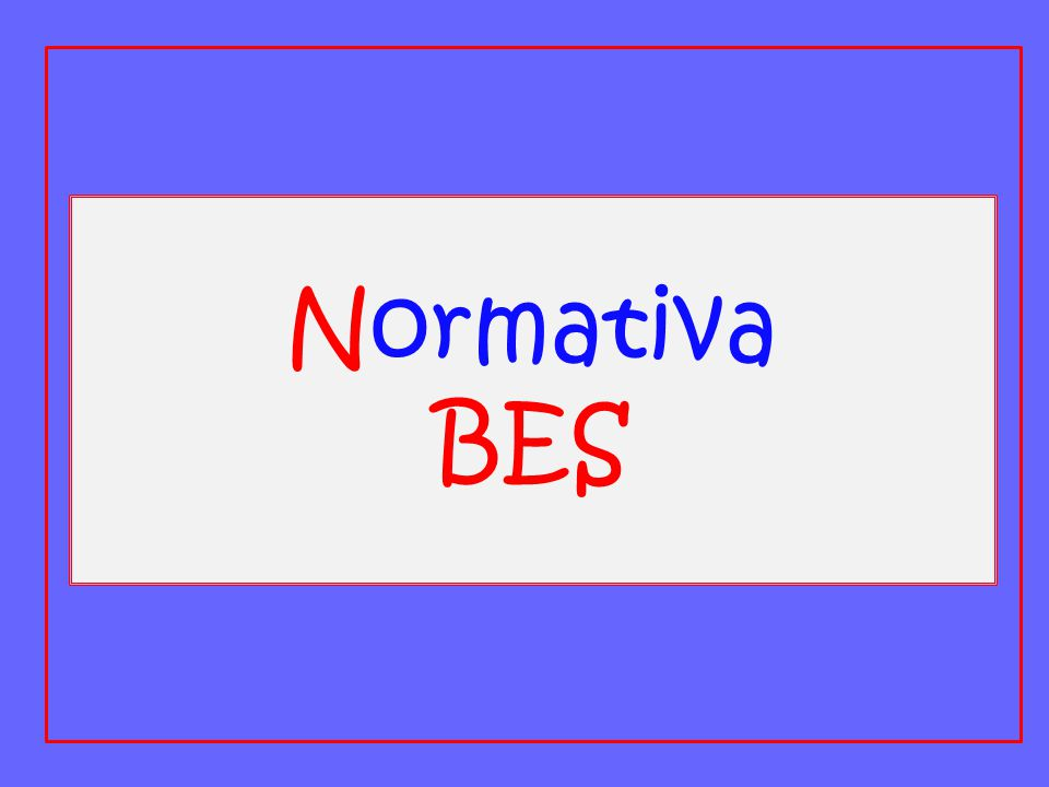 Normativa BES