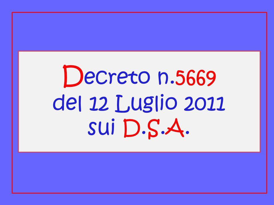 Decreto n.5669 del 12 Luglio 2011 sui D.S.A.
