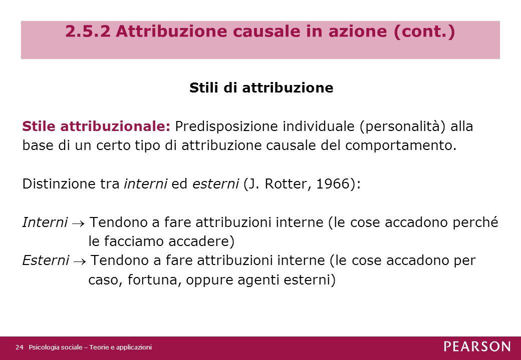 2.5.2 Attribuzione causale in azione (cont.)
