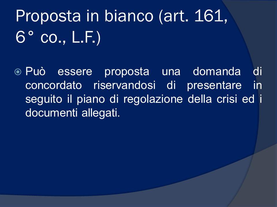 Proposta in bianco (art. 161, 6° co., L.F.)