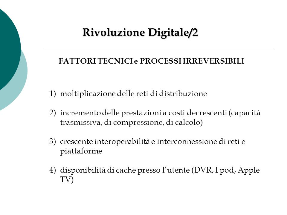 Rivoluzione Digitale/2 FATTORI TECNICI e PROCESSI IRREVERSIBILI