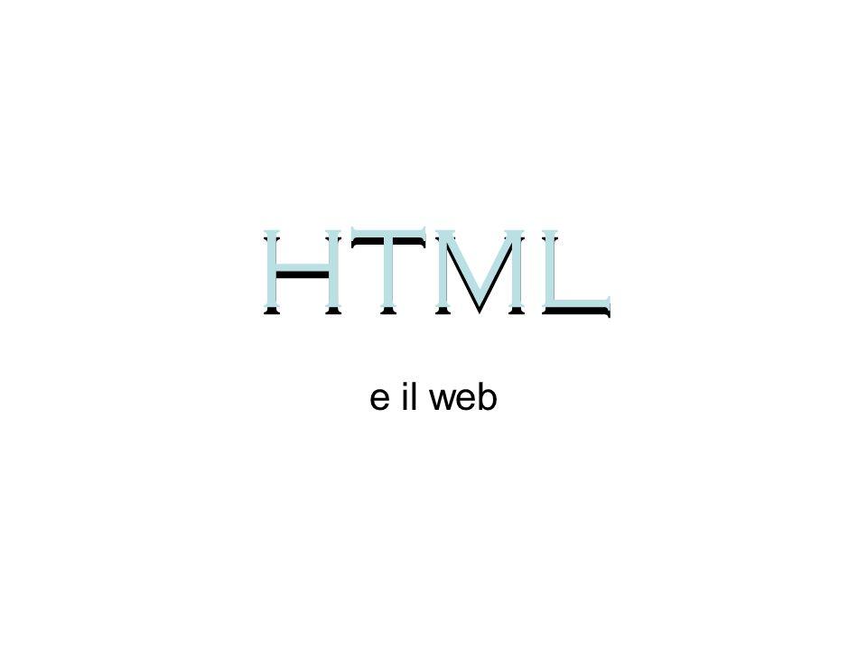 HTML HTML e il web