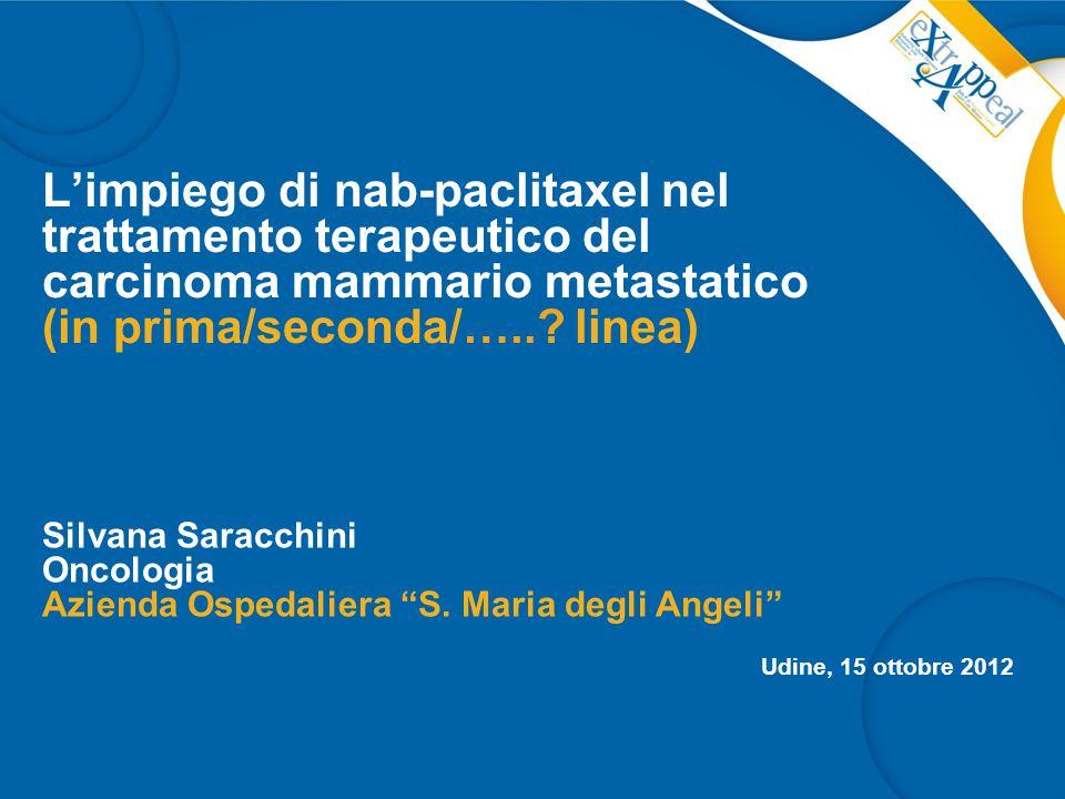 L'impiego di nab-paclitaxel nel trattamento terapeutico del carcinoma mammario metastatico (in prima/seconda/….. linea)