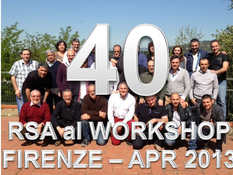 40 RSA al WORKSHOP FIRENZE – APR 2013