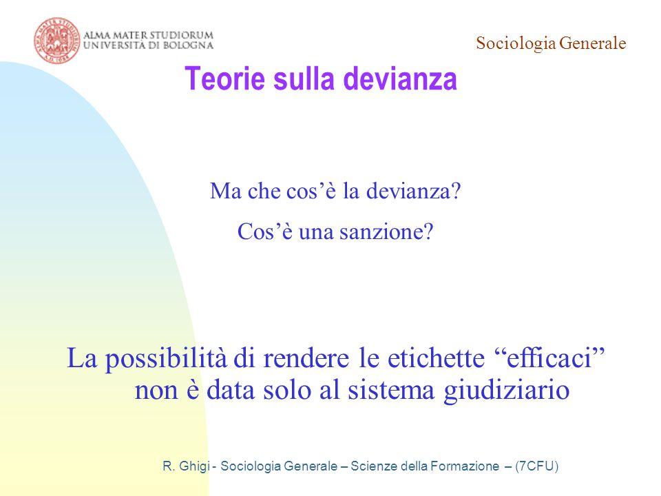 Sociologia Generale 19/03/07. Teorie sulla devianza. Ma che cos'è la devianza Cos'è una sanzione