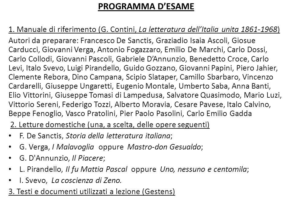 PROGRAMMA D'ESAME 1. Manuale di riferimento (G. Contini, La letteratura dell'Italia unita 1861-1968)