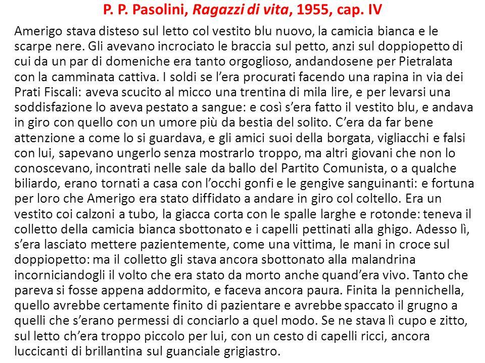P. P. Pasolini, Ragazzi di vita, 1955, cap. IV