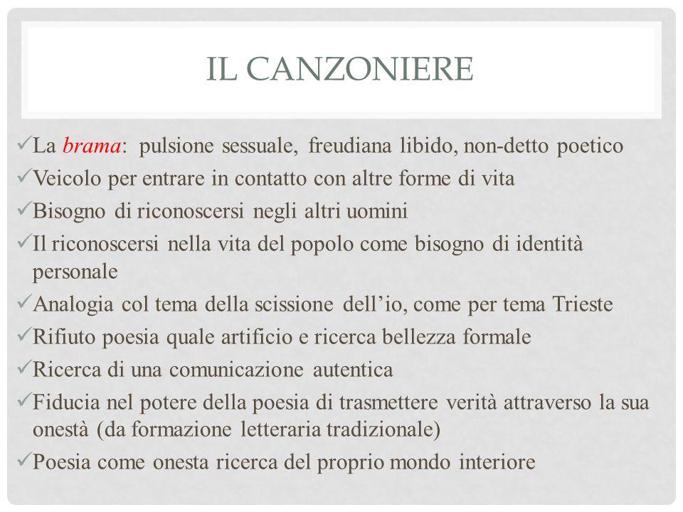Il Canzoniere La brama: pulsione sessuale, freudiana libido, non-detto poetico. Veicolo per entrare in contatto con altre forme di vita.