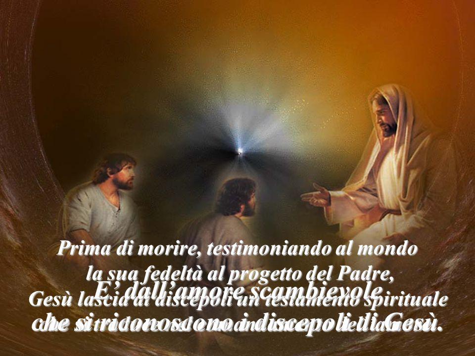 E' dall'amore scambievole che si riconoscono i discepoli di Gesù.