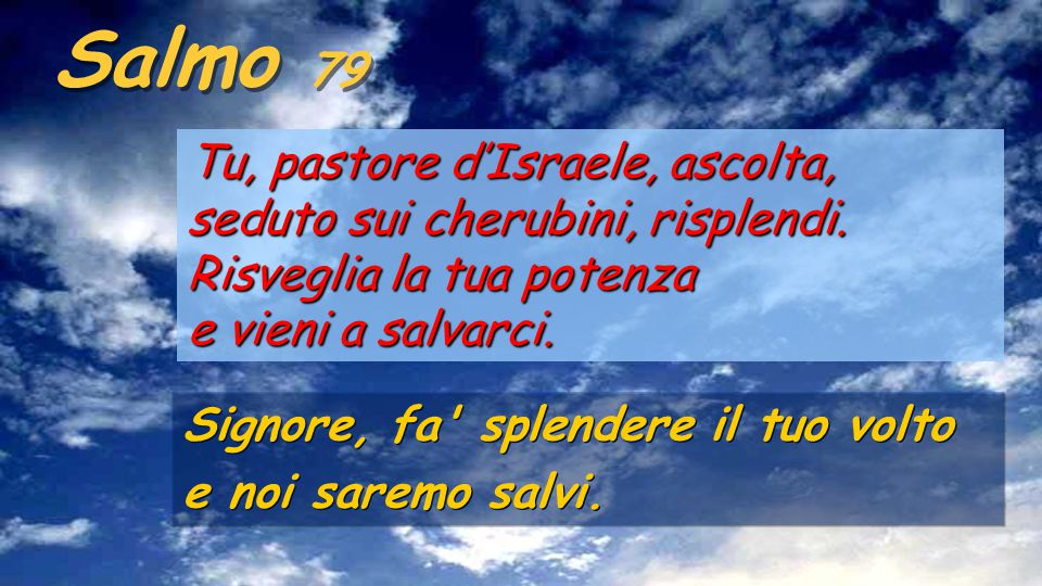 Salmo 79 Tu, pastore d'Israele, ascolta,