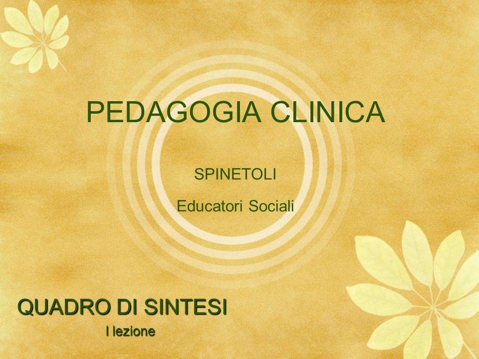 PEDAGOGIA CLINICA SPINETOLI Educatori Sociali