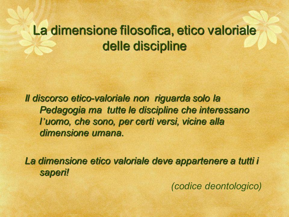 La dimensione filosofica, etico valoriale delle discipline